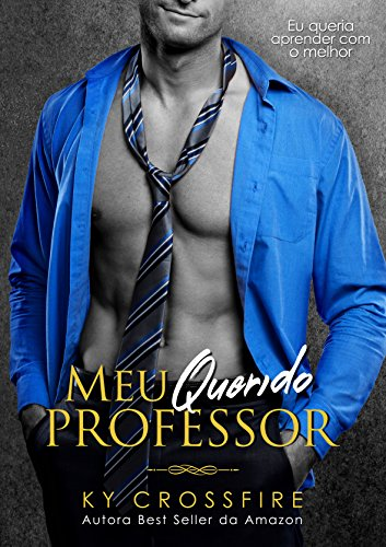 Capa do Romance Meu Querido Professor - Best Seller Amazon - Autorza Ky Crossfire